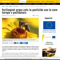 EURACTIV 19/12/19 Parliament urges cuts in pesticide use to save Europe's pollinators