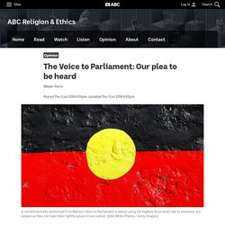 The Voice to Parliament: Our plea to be heard - ABC Religion & Ethics