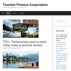 TFCI : Parliamentary party to reach Valley today to promote tourism. - Tourism Finance Corporation