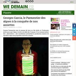 Georges Garcia, le Parmentier des algues à la conquête de nos assiettes