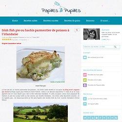 Irish fish pie ou hachis parmentier de poisson à l'irlandaise