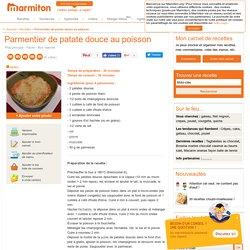 Parmentier de patate douce au poisson : Recette de Parmentier de patate douce au poisson