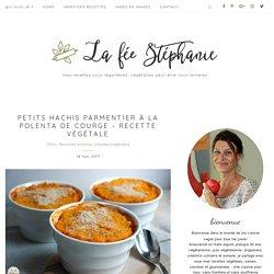Petits hachis parmentier à la polenta de courge - recette végétale - La Fée Stéphanie