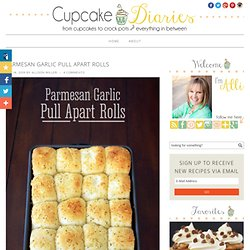Parmesan Garlic Pull Apart Rolls - Cupcake Diaries