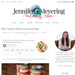 Slow Cooker Chicken Parmesan Soup - Jennifer Meyering