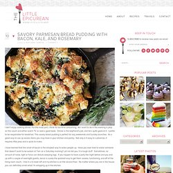 Savory Parmesan Bread Pudding with Bacon, Kale, and Rosemary