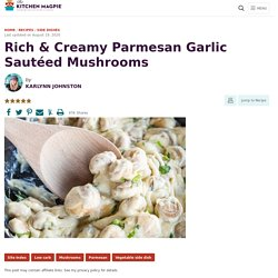 Rich & Creamy Parmesan Garlic Sautéed Mushrooms