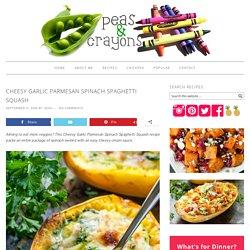 Cheesy Garlic Parmesan Spinach Spaghetti Squash - Peas And Crayons