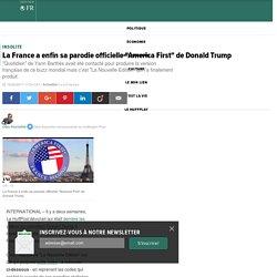 "La France a enfin sa parodie officielle ""America First"" de Donald Trump"