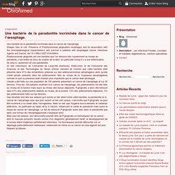 Une bactérie de la parodontite incriminée dans le cancer de l'œsophage. - Chronimed