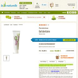 gel dentaire ginginat, hygiène bucco-dentaire, parodontose, déchaussement dentaire