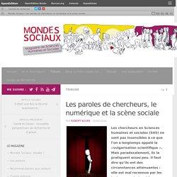 Les paroles de chercheurs, le numérique et la scène sociale – Mondes Sociaux