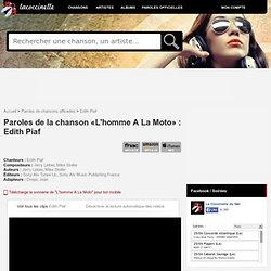 Paroles de Edith Piaf : L'homme A La Moto