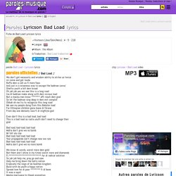 Paroles Lyricson Bad Load lyrics - musique en parole