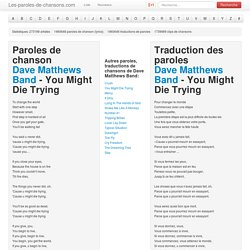 Paroles de chanson Dave Matthews Band - You Might Die Trying traduction, lyrics