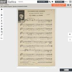 1917.- 2 hymnes de guerre / [paroles et musique] de Camille de Sainte-Croix