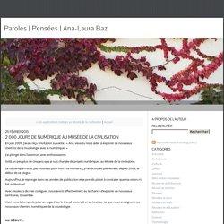 Ana-Laura Baz: 2 000 JOURS DE NUMÉRIQUE AU MUSÉE DE LA CIVILISATION