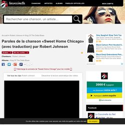 Paroles et traduction Robert Johnson : Sweet Home Chicago