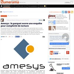 Amesys : le parquet ouvre une enquête pour complicité de torture