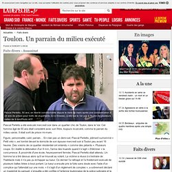 Toulon. Un parrain du milieu exécuté - 03/06/2011