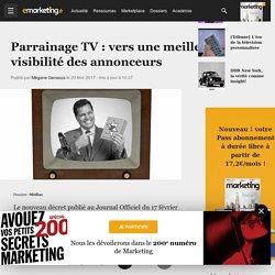 Parrainage TV : vers une meilleure visibilité des annonceurs - Médias