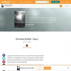 Parrelias Krafter - Parrelias Krafter - Kap 1