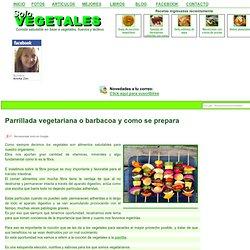 Parrillada vegetariana o barbacoa y como se prepara