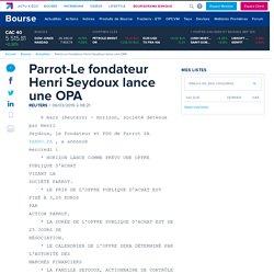 Parrot-Le fondateur Henri Seydoux lance une OPA
