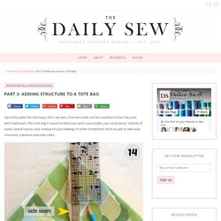 Part 3: Adding Structure to a Tote Bag – The Daily Sew