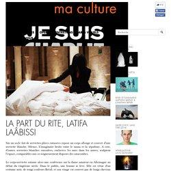 La Part du rite, Latifa Laâbissi - MA CULTURE