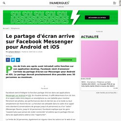 Le partage d'écran arrive sur Facebook Messenger pour Android et iOS