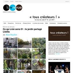 """""""Ce qui créé sens 01 : le jardin partagé Lilolila"""" Alice Rouillon"""