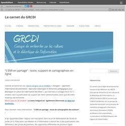 """""""L'EMI en partage"""" : texte, support et cartographies en ligne"""