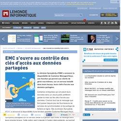 EMC s'ouvre au contrôle des clés d'accès aux données partagées