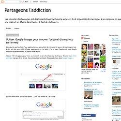 Utiliser Google Images pour trouver l'original d'une photo sur le web