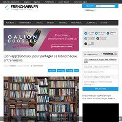 [Bon app'] Booxup, pour partager sa bibliothèque entre voisins