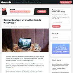 Comment partager un brouillon d'article Wordpress ?