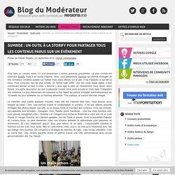 Sumrise : un outil à la Storify pour partager tous les contenus parus sur un événement