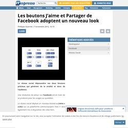 Les boutons J'aime et Partager de Facebook adoptent un nouveau look