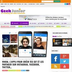 Whom, l'appli pour créer tes GIF et les partager sur Instagram, Facebook, Twitter... - Geek Junior -