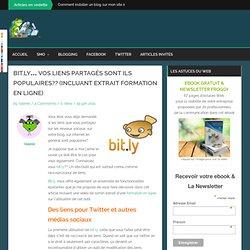 Bit.ly… Vos liens partagés sont ils populaires?? (incluant extrait formation en ligne)
