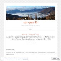La partecipazione popolare secondo Renzi l'astensionista – la deforma-Costituzione renzina, art. 71 – 270 – cor-pus 15