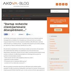 """""""Startup recherche client/partenaire désespérément…"""""""