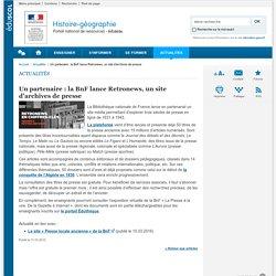 Un partenaire : la BnF lance Retronews, un site d'archives de presse-Histoire-géographie-Éduscol