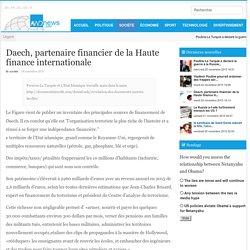Daech, partenaire financier de la Haute finance internationale