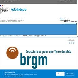 BRGM - Hist-Géo/S.V.T. - Éduthèque