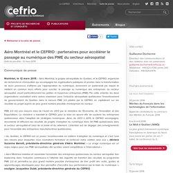 Aéro Montréal et le CEFRIO : partenaires pour accélérer le passage au numérique des PME du secteur aérospatial
