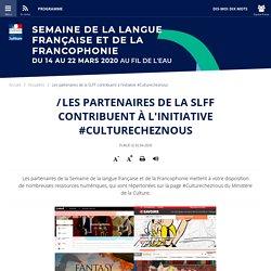 Les partenaires de la SLFF contribuent à l'initiative #Culturecheznous