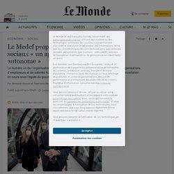 Le Medef propose aux autres partenaires sociaux «un agenda social et économique autonome»