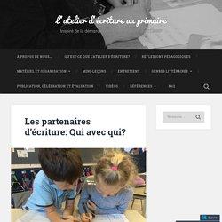 Les partenaires d'écriture: Qui avec qui? – L'atelier d'écriture au primaire